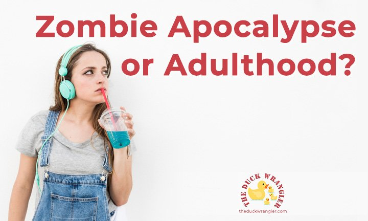 Zombie Apocalypse or Adulthood blog title overlay